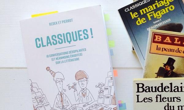 Classiques ! – 18 conversations désopilantes  (et néanmoins érudites) sur la littérature